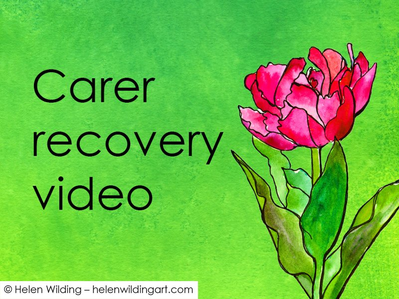 After the rain – one carer's recovery journey (video)